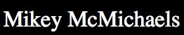 enlace Mikey McMichaels